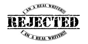 Rejected: I'm a real writer